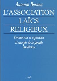 Antonio Botana - L'association laïcs-religieux - Fondements et expérience, l'exemple de la famille lassallienne.