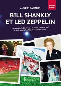 Galabria.be Bill Shankly et Led Zeppelin - L'apogée du football britannique de clubs en Europe sur fond de déclin industriel et d'âge d'or du rock 1967-1984 Image