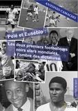 Antonio Camacho - Pelé et Eusébio : les deux premiers footballeurs noirs  stars mondiales, à l'ombre des dictatures.