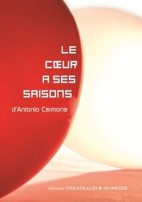 Antonio Carmona - Le coeur à ses saisons.
