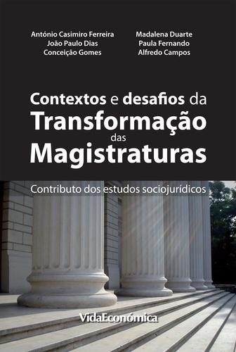 Contextos e desafios de transformação das magistraturas. Contributo dos estudos sociojurídicos