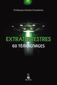 Antonio Chiumiento - Extraterrestres - 60 témoignages.