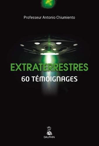 Extraterrestres. 60 témoignages