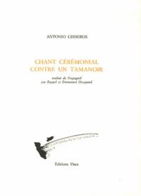 Antonio Cisneros - Chant cérémonial contre un tamanoir.