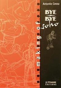Antonio Cossu - Making of Bye-Bye Soho - Une aventure de Boskovich.