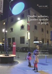 Antonio Da Cunha et Sandra Guinand - Qualité urbaine, justice spatiale et projet.