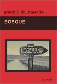 Antonio Dal Masetto - Bosque.