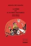 Antonio Dal Masetto - Le père et d'autres histoires.