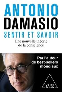Antonio Damasio - Savoir et sentir - Nouvelle théorie de la conscience.