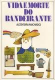 António de Alcântara Machado - Vida e Morte do Bandeirante - Edition en langue portugaise.
