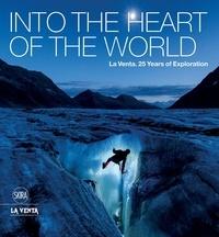 Into the Heart of the World 25 Years of Exploration - Antonio De Vivo pdf epub