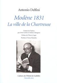 Antonio Delfini - Modène 1831 - La ville de la Chartreuse.