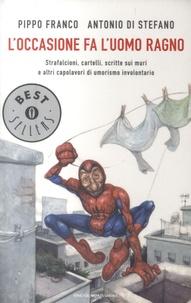 Antonio Di Stefano - L'occasione fa l'uomo ragno.