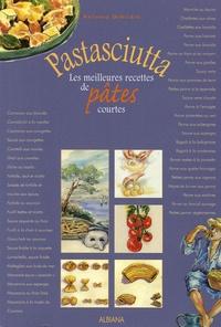 Pastasciutta - Les meilleures recettes de pâtes courtes.pdf