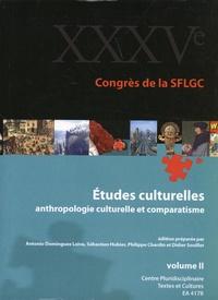 Antonio Dominguez Leiva et Sébastien Hubier - Actes du 35e congrès de la SFLGC - Etudes culturelles : anthropologie culturelle et comparatisme Volume 2.