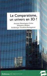 Antonio Dominguez Leiva et Sébastien Hubier - Le comparatisme, un univers en 3D ?.