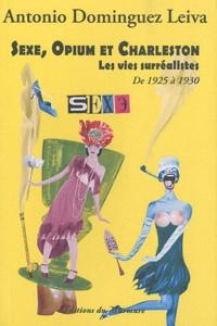 Sexe, opium et charleston - Les vies surréalistes Tome 3, De 1925 à 1930.pdf