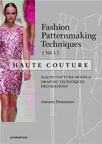 Fashion Patternmaking Techniques- Volume 1, Haute couture - Antonio Donnanno |