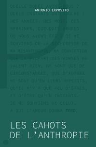 Antonio Exposito - Les cahots de l'anthropie.