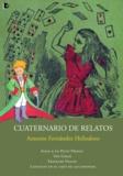 Antonio Fernández Heliodoro - Cuaternario de relatos - Alice & Le Petit Prince.