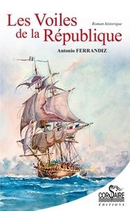 Antonio Ferrandiz - Les voiles de la République.