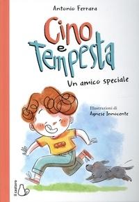 Antonio Ferrera - Cino e tempesta - Un amico speciale.