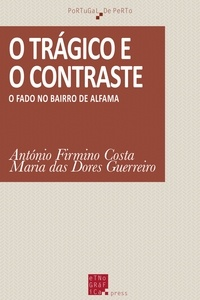 António Firmino Da Costa et Maria Das Dores Guerreiro - O trágico e o contraste - O Fado no bairro de Alfama.