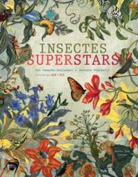 Antonio Fischetti et Sol Camacho-Schlenker - Insectes superstars.