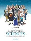 Antonio Fischetti et Guillaume Bouzard - La planète des sciences - Encyclopédie universelle des scientifiques.