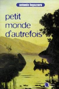 Antonio Fogazzaro - Petit monde d'autrefois.