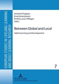 António Fragoso et Emilio Lucio-villegas - Between Global and Local - Adult Learning and Development.