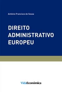 António Francisco de Sousa - Direito Administrativo Europeu.