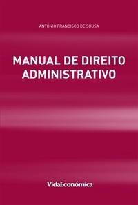 António Francisco De Sousa - Manual de Direito Administrativo.