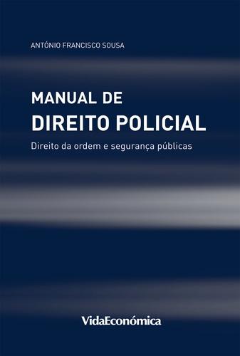 Manual de Direito Policial. Direito da ordem e segurança públicas