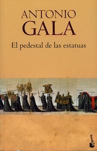 Antonio Gala - El pedestal de las estatuas.