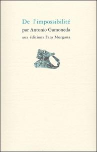 Antonio Gamoneda - De l'impossibilité.