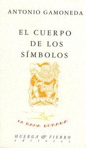 Antonio Gamoneda - El Cuerpo De Los Simbolos.