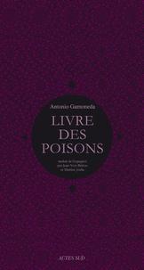 Antonio Gamoneda - Livre des poisons - Corruption et fable du sixième de Pédacius Dioscoride et Andrés de Laguna, sur les poisons mortifères et les bêtes sauvages qui crachent le venin.