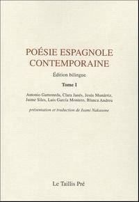 Antonio Gamoneda et Jesus Munarriz - Poésie espagnole contemporaine - Tome 1, Edition bilingue français-espagnol.