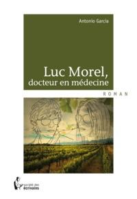 Antonio Garcia - Luc Morel, docteur en médecine.