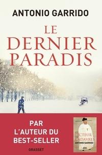Antonio Garrido - Le dernier paradis - roman traduit de l'espagnol par Alex et Nelly Lhermillier.