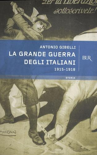 Antonio Gibelli - La grande guerra degli Italiani 1915-1918.