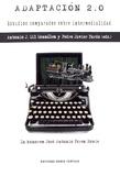 Antonio Gil Gonzalez et Pedro Javier Pardo - Adaptacion 2.0 - Estudios comparados sobre intermedialidad in honorem José Antonio Pérez Bowie.