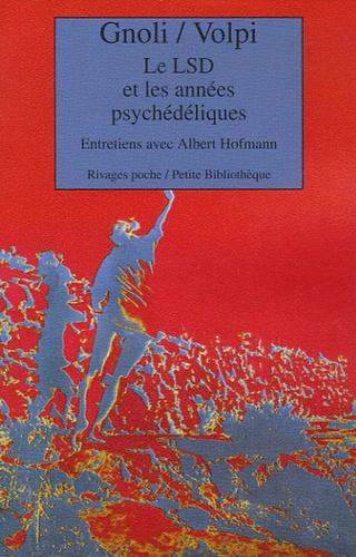 Antonio Gnoli - Le LSD et les années psychédéliques - Entretiens avec Albert Hofmann.
