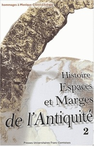 Antonio Gonzalès et Marguerite Garrido-Hory - Histoire, espaces et marges de l'Antiquité - Hommages à Monique Clavel-Lévêque, Volume 2.