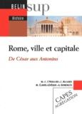 Antonio Gonzalès et Monique Clavel-Lévêque - Rome, ville et capitale. - De César aux Antonins.