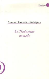 Antonio Gonzalez Rodríguez - Le traducteur nomade - Florilège de ressources Internet pour traducteurs et autres producteurs de textes francophones.
