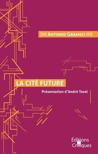 Antonio Gramsci - La cité future.