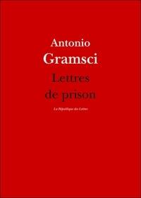 Antonio Gramsci - Lettres de prison.