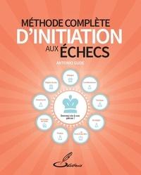 Antonio Gude - Méthode complète d'initiation aux échecs.